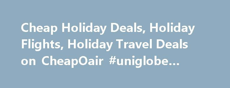 Cheap Holiday Deals, Holiday Flights, Holiday Travel Deals on CheapOair #uniglobe #travel http://travels.remmont.com/cheap-holiday-deals-holiday-flights-holiday-travel-deals-on-cheapoair-uniglobe-travel/  #deals travel # Travel Resources  CheapOair Reviews  I had a blast in Charlotte. A lot to do and all very convenient to where my family is located. I would use CheapOair again because the flight was quick and... Read moreThe post Cheap Holiday Deals, Holiday Flights, Holiday Travel Deals…