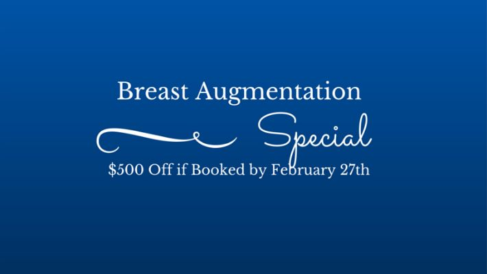 Breast Augmentation Special: $500 Off if Booked by February 27th