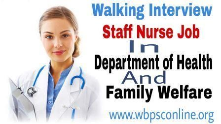Latest Notification By Department of Health and Family Welfare for Nursing Staff Jobs - Latest Government Job Circulars in India   WBPSC Online