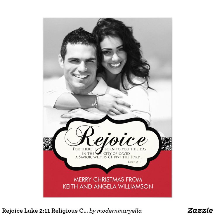 "Rejoice Luke 2:11 Religious Christmas Card Our Rejoice Christmas Card features the word ""rejoice"" along with the Luke 2:11 bible verse For there is born to you this day in the city of David a Savior, who is Christ the Lord."