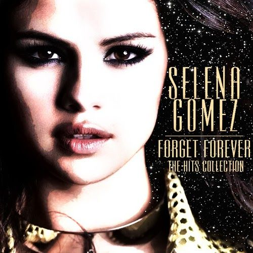 song cover my dellima | Album] Selena Gomez – Forget Forever (The Hits Collection) (2013 ...