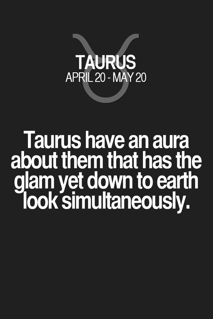Taurus have an aura about them that has the glam yet down to earth look simultaneously.