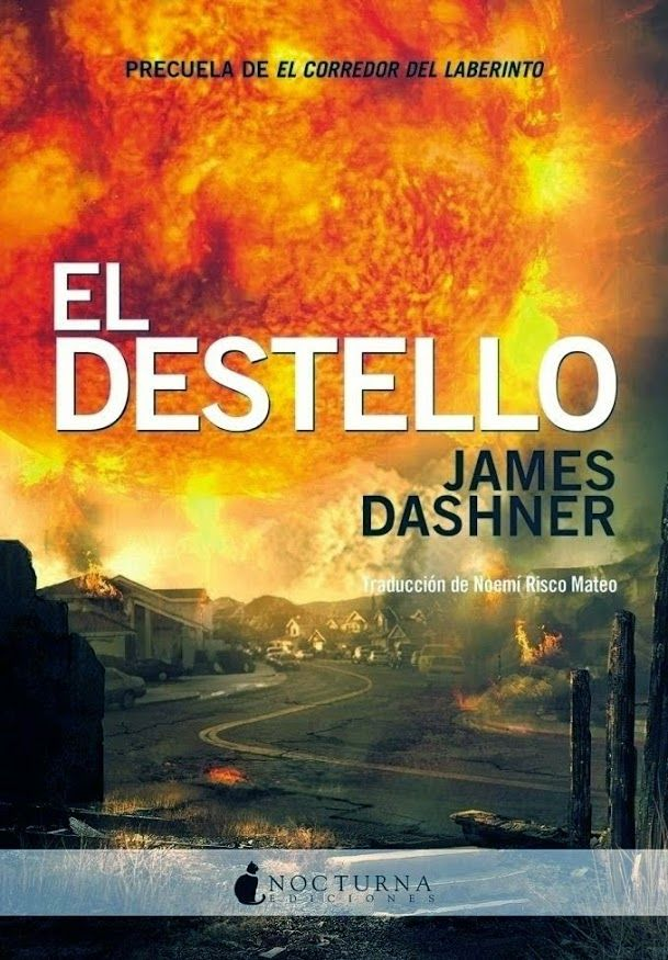 El destello - James Dashner (Nocturna Ediciones - 17/11/2014) https://lecturadirecta.blogspot.com