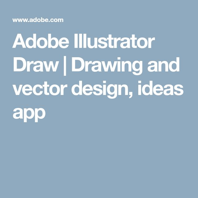 Adobe Illustrator Draw | Drawing and vector design, ideas app