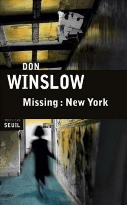 Missing : New York - Don Winslow - https://koha.ic2a.net/cgi-bin/koha/opac-detail.pl?biblionumber=203876