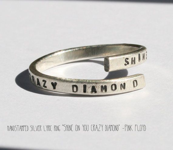 Handstamped Silver Ring lyrique. « Shine on you crazy diamond »-Pink Floyd