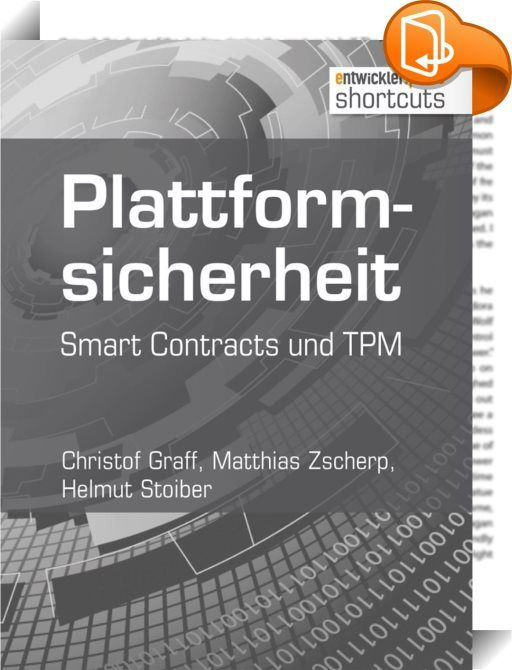 Plattformsicherheit    ::  Zu Beginn dieses shortcuts wird die Entwicklung von Vertragsagenten, so genannten Smart Contracts, mit dem auf Node.js basierenden Open-Source-Framework Codius beschrieben. In diesem Zuge wird auf Vorteile und Herausforderungen bei der Entwicklung des Frameworks eingegangen. Anschließend geht es um das Trusted Platform Module (TPM), seine Funktionsweise, Einsatzmöglichkeiten sowie um Vor- und Nachteile der Technologie. Es werden TPM-Kommandos und verschiedene...