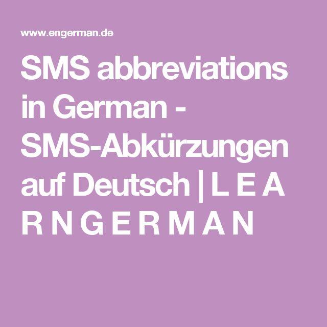 SMS abbreviations in German - SMS-Abkürzungen auf Deutsch                    L E A R N G E R M A N