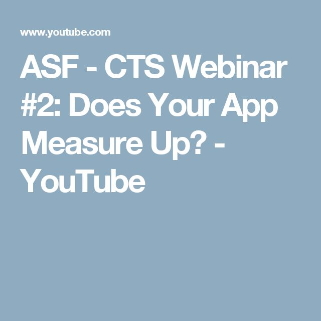 ASF - CTS Webinar #2: Does Your App Measure Up? - YouTube