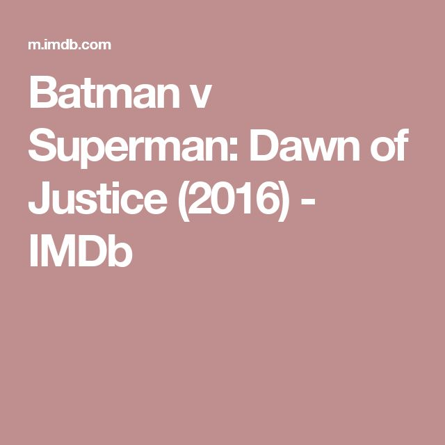 Batman v Superman: Dawn of Justice (2016)         - IMDb