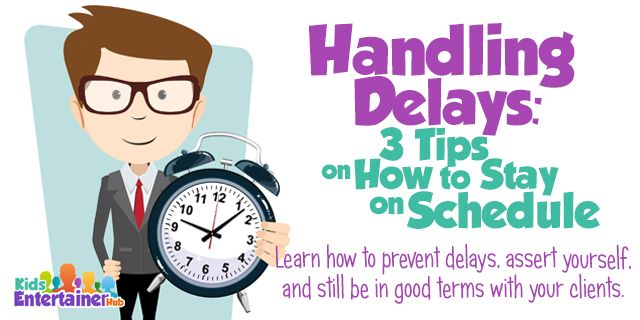 Ever experienced being delayed by a client so you had to triple-time to make it to your other engagements? Don't be in the same pickle again. Check out http://kidsentertainerhub.com/handling-delays-3-tips-on-how-to-stay-on-schedule/
