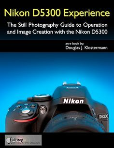 Nikon D5300 book guide manual download ebook tutorial how to for dummies…