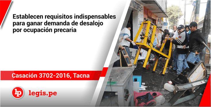 Establecen requisitos indispensables para ganar demanda de desalojo por ocupación precaria [Casación 3702-2016, Tacna]