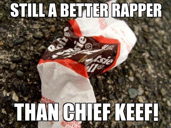 Chief Keef Sucks! #meme #tootsieroll
