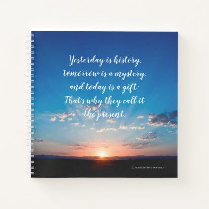 Sunrise Today Is A Gift Inspirational Quote Notebook - script gifts template templates diy customize personalize special