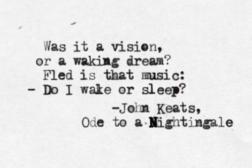 escaping reality in ode to a nightingale by john keats John keats ode on melancholy describes the oppressive nature of melancholy and depression and its onset the poet uses harsh anglo-saxon words along with consonance and assonance to mimic the starts and fits associated with the onset of depression he establishes mood with mythological.