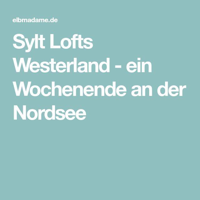 Sylt Lofts Westerland - ein Wochenende an der Nordsee