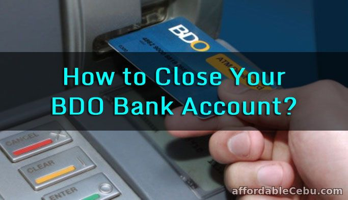 It's very important to close your  BDO bank account especially if your BDO passbook or ATM has been stolen or lost.  Why?  Read more: http://www.affordablecebu.com/how-to-close-your-bdo-bank-account