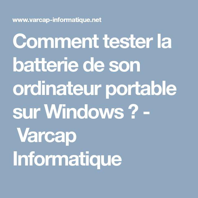 Comment tester la batterie de son ordinateur portable sur Windows ? - Varcap Informatique