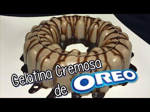 GELATINA CREMOSA DE GALLETAS OREO / Creamy Jello OREO || DESDE MI COCINA by Lizzy - YouTube
