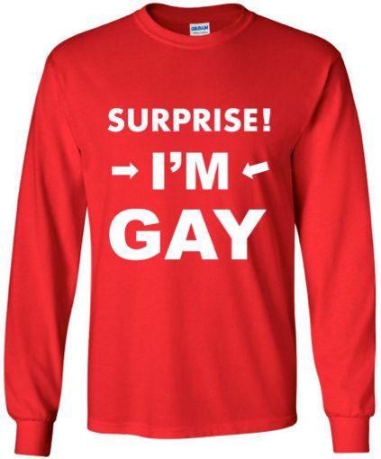 GAY T SHIRT Surprise I'm Gay Funny Gay Humor UNISEX by ALLGayTees