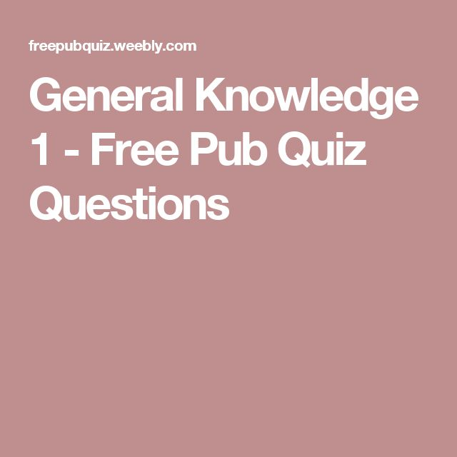 General Knowledge 1 - Free Pub Quiz Questions