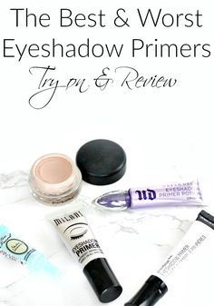The Best and Worst Eyeshadow Primers Review