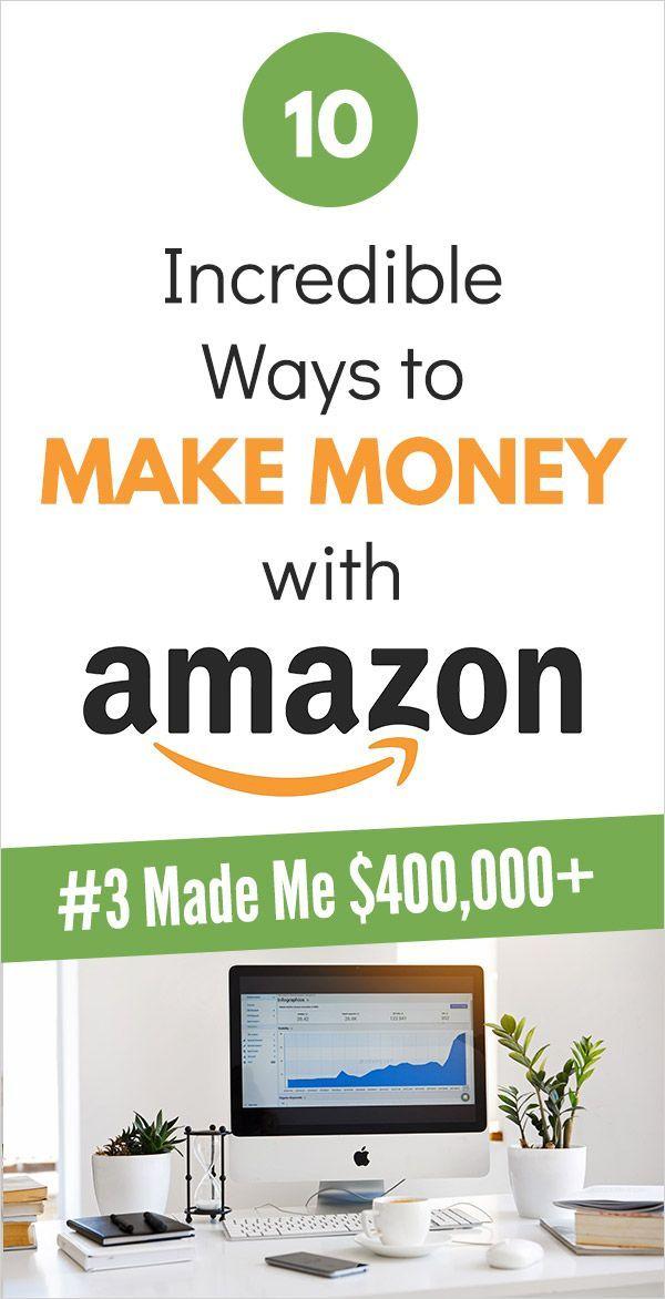10 Amazing Ways to Make Money with Amazon