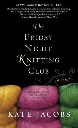 The Friday Night Knitting Club  by Kate Jacobs,: Book Club, Worth Reading, Book Worth, Kate Jacobs, Night Knits, Friday Nights, Knits Club, Yarns Shops, Bookclub