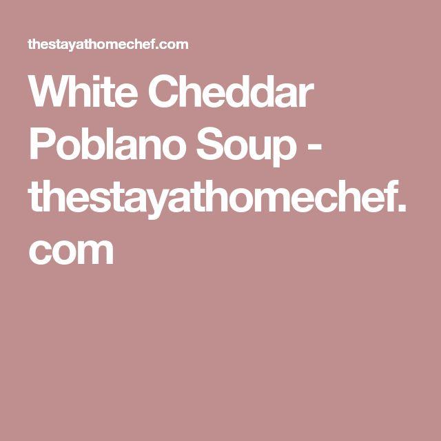 White Cheddar Poblano Soup - thestayathomechef.com