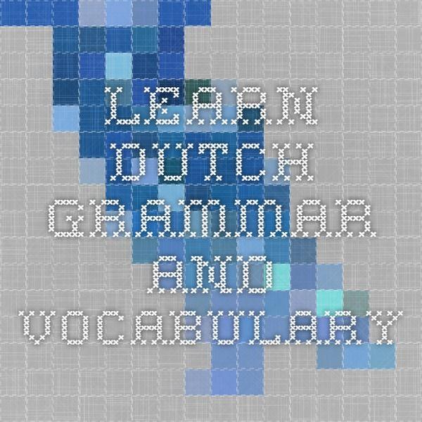 Learn Dutch - Grammar and Vocabulary