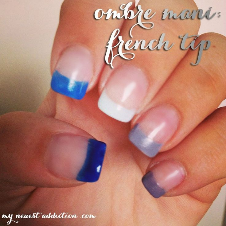 How To: Ombre French Tip Mani - My Newest Addiction