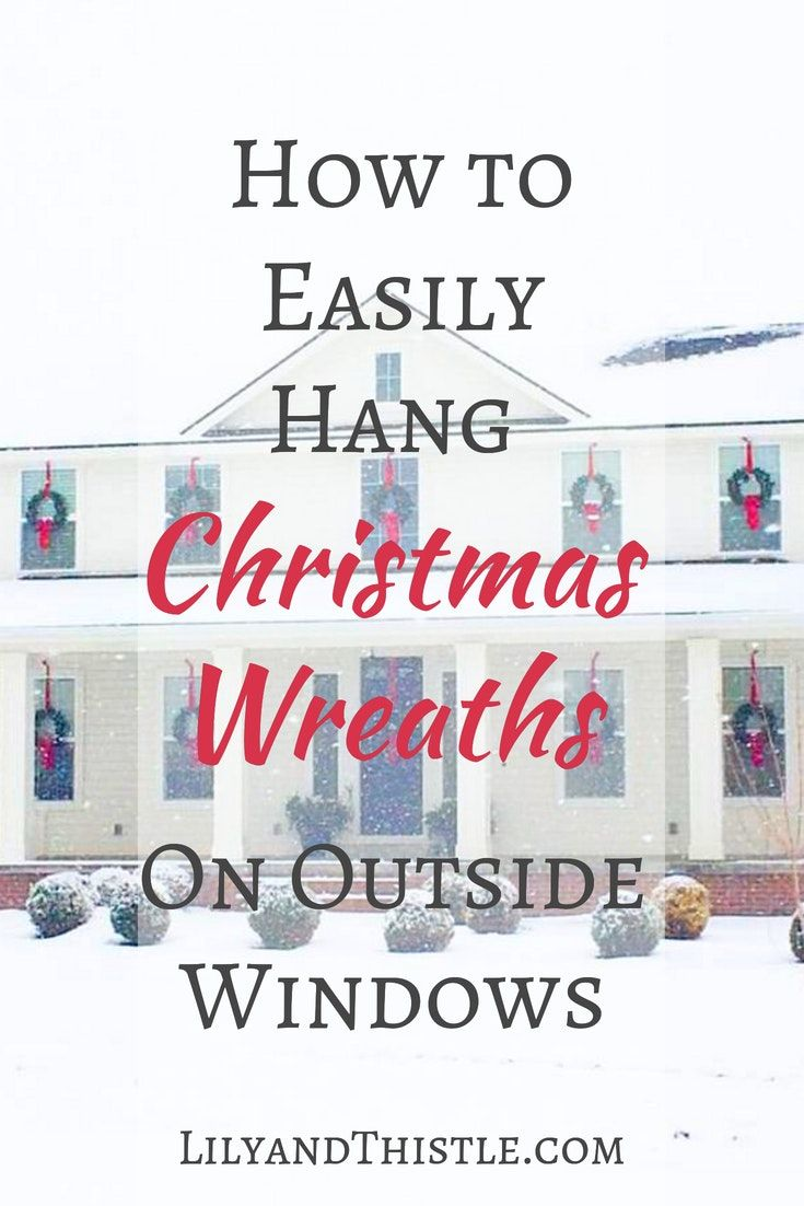 How to Cheaply and Easily Hang Christmas Wreaths On Outside Windows via @www.pin…