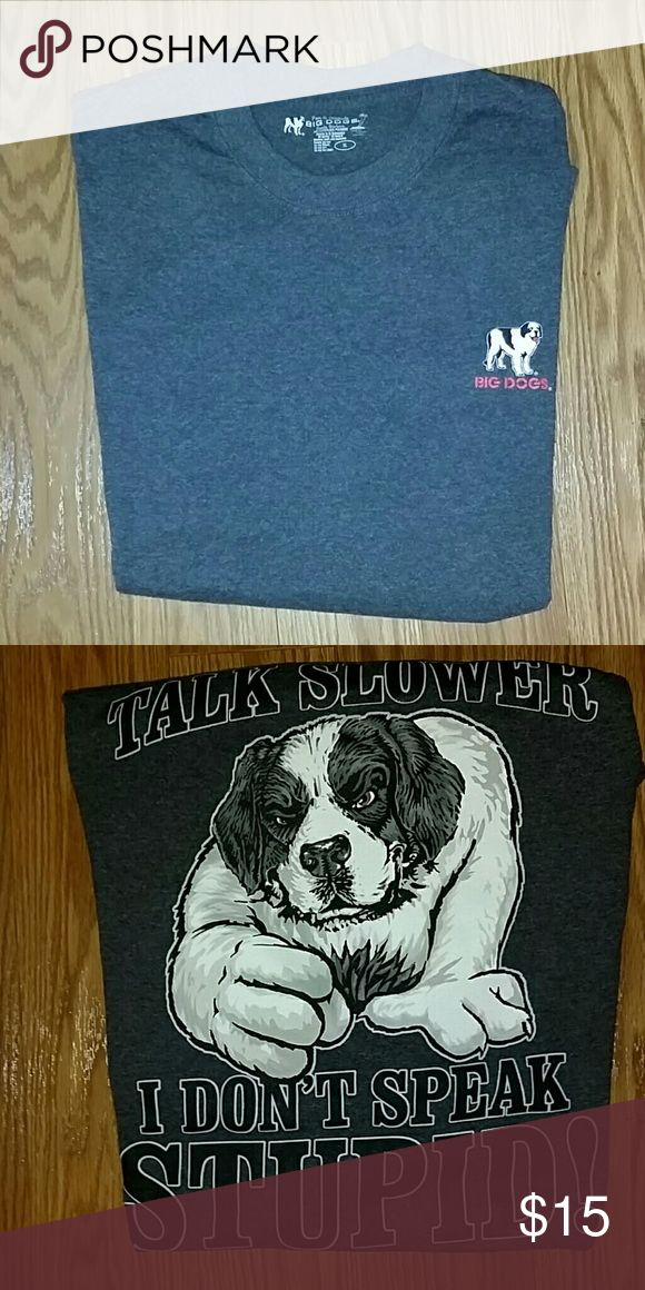 Big Dogs charcoal gray T-shirt Sz. XL NWOT Big Dogs charcoal gray T-shirt Sz. XL NWOT. 100% cotton Big Dogs  Shirts Tees - Short Sleeve