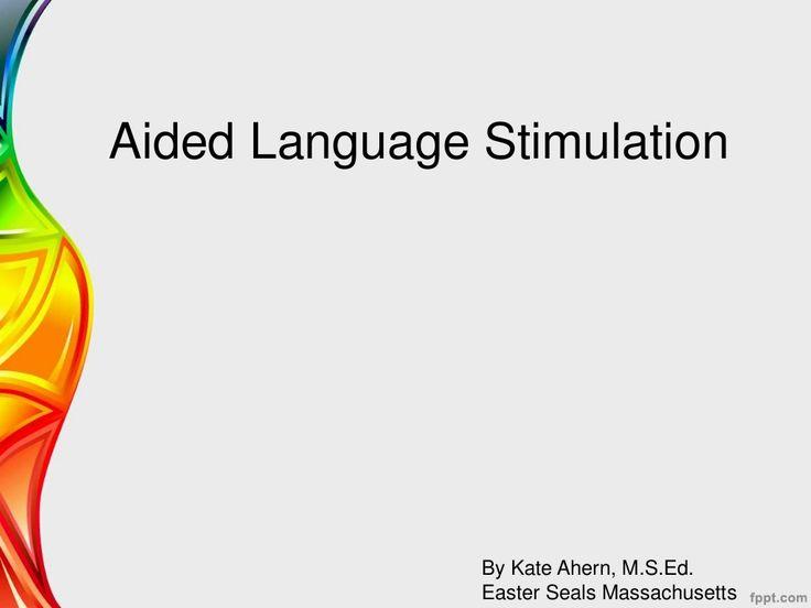 Aided language stimulation by Kate Ahern via slideshare