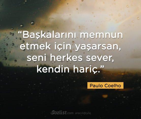 Başkalarını memnun etmek için yaşarsan… #paulo #coelho #sözleri #anlamlı #şair #kitap