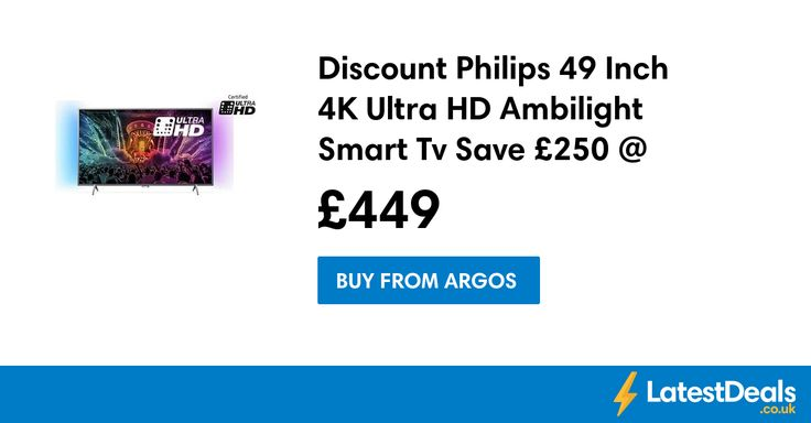 Discount Philips 49 Inch 4K Ultra HD Ambilight Smart Tv Save £250 @ Argos, £449 at Argos