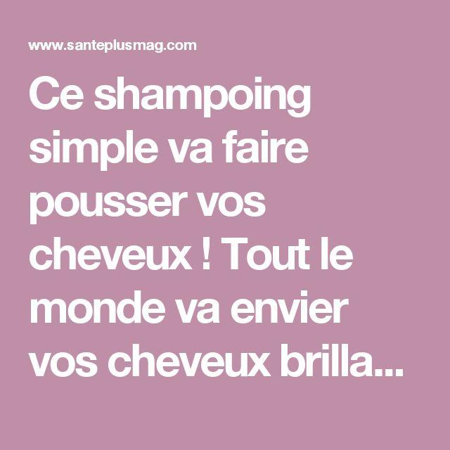 Ce shampoing simple va faire pousser vos cheveux ! Tout le monde va envier vos cheveux brillants, volumineux et souples !