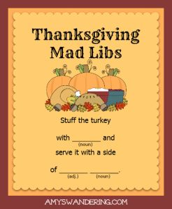 Thanksgiving Mad Libs ~ cute idea for the kids to do while dinner is cooking.