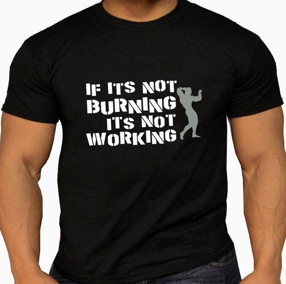 If it's not burning it's not Working. Men's by DesignDivilFitness