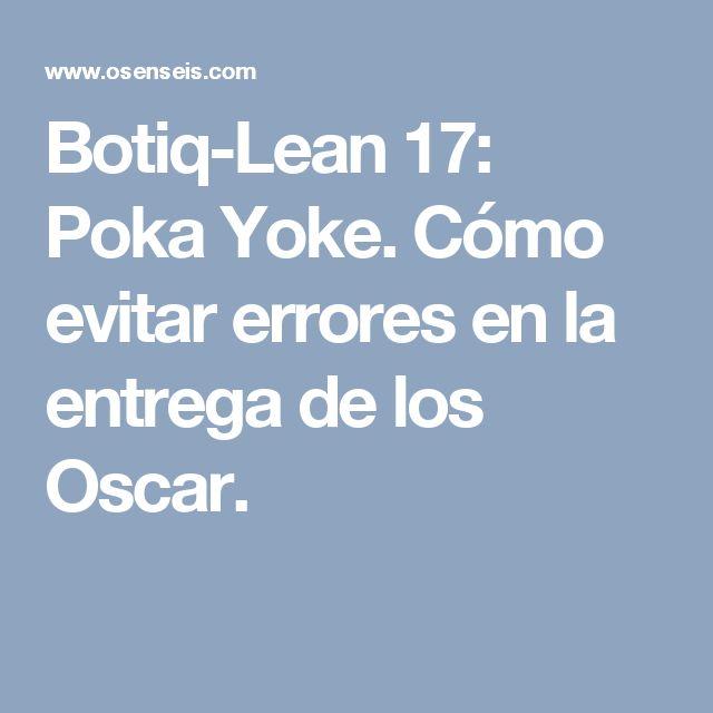 Botiq-Lean 17: Poka Yoke. Cómo evitar errores en la entrega de los Oscar.