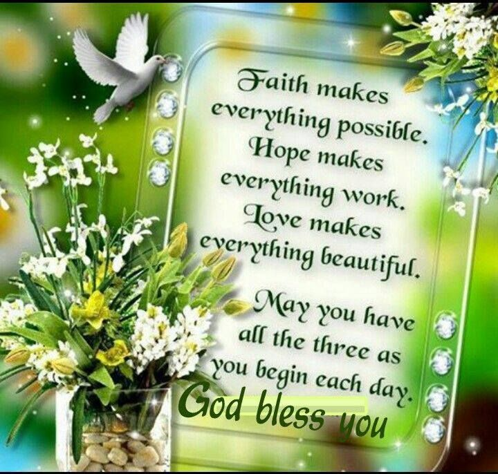May You Have All The Three As You Begin Each Day God Bless You
