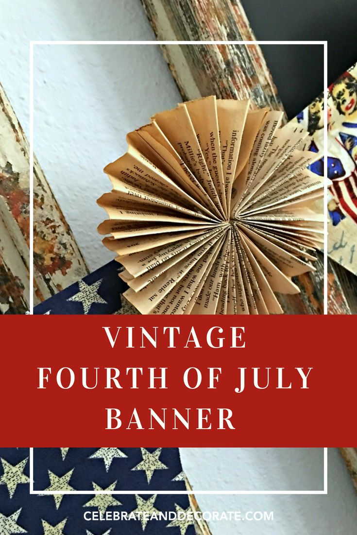 A Vintage Look Fourth of July Banner - Celebrate & Decorate