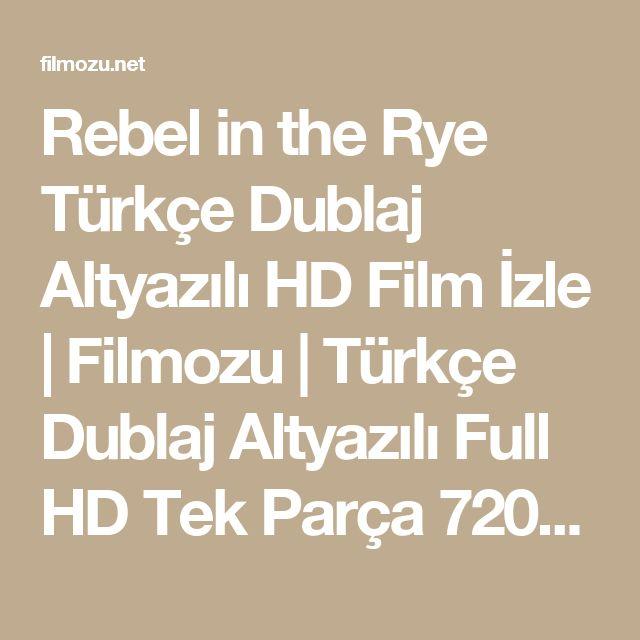 Rebel in the Rye Türkçe Dublaj Altyazılı HD Film İzle | Filmozu | Türkçe Dublaj Altyazılı Full HD Tek Parça 720p Film İzle