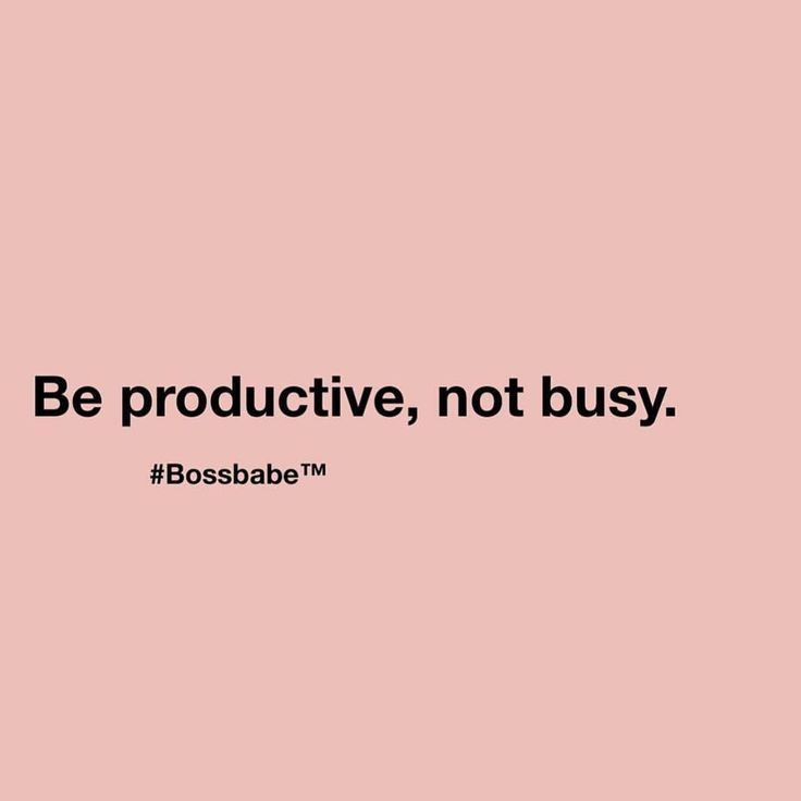 Be productive not busy