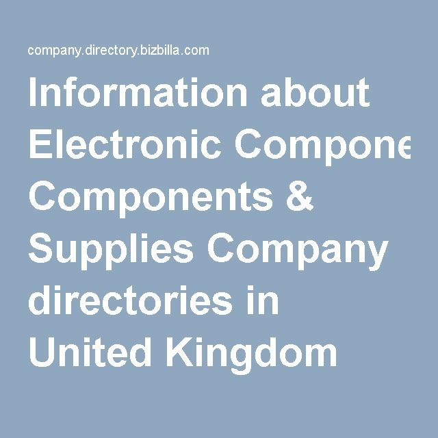 Information about Electronic Components & Supplies Company directories in United Kingdom
