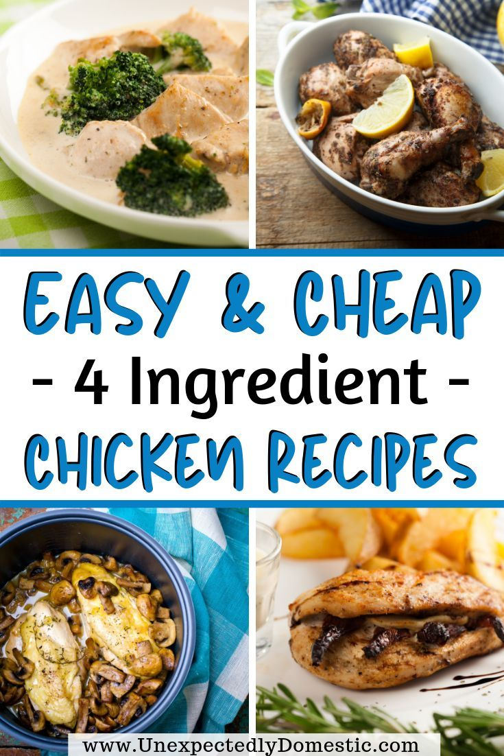 35 Super Easy Cheap 4 Ingredient Chicken Recipes Chicken Recipes 4 Ingredient Chicken Recipe Recipes