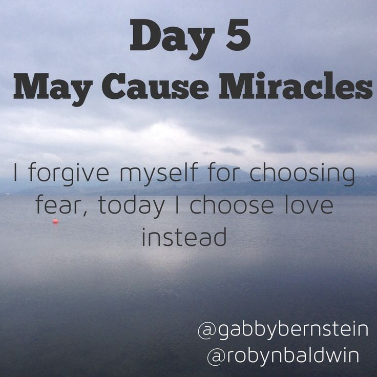 Week 1: May Cause Miracles - Day 5: I forgive myself for choosing fear, today I choose love instead #maycausemiracles