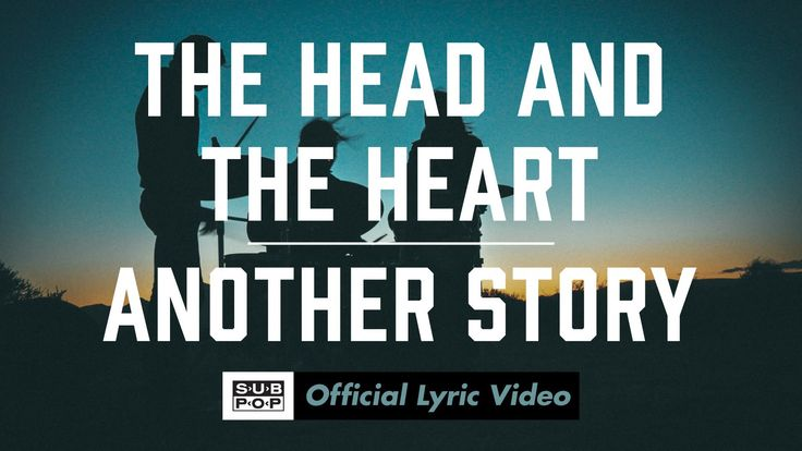 The Head and the Heart - Another Story [OFFICIAL LYRIC VIDEO]