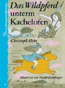 Das Wildpferd unterm Kachelofen. Unsere Kinderbuch-Klassiker. Band 2: Amazon.fr: Christoph Hein: Livres